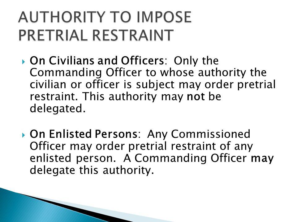 AUTHORITY TO IMPOSE PRETRIAL RESTRAINT