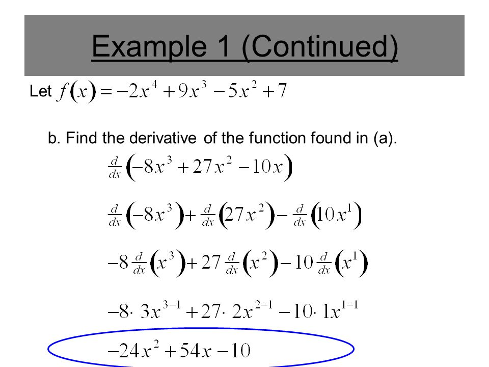 Example 1 (Continued) Let b. Find the derivative of the function found in (a).