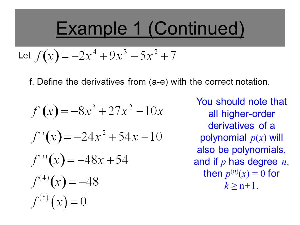Example 1 (Continued) Let f. Define the derivatives from (a-e) with the correct notation.