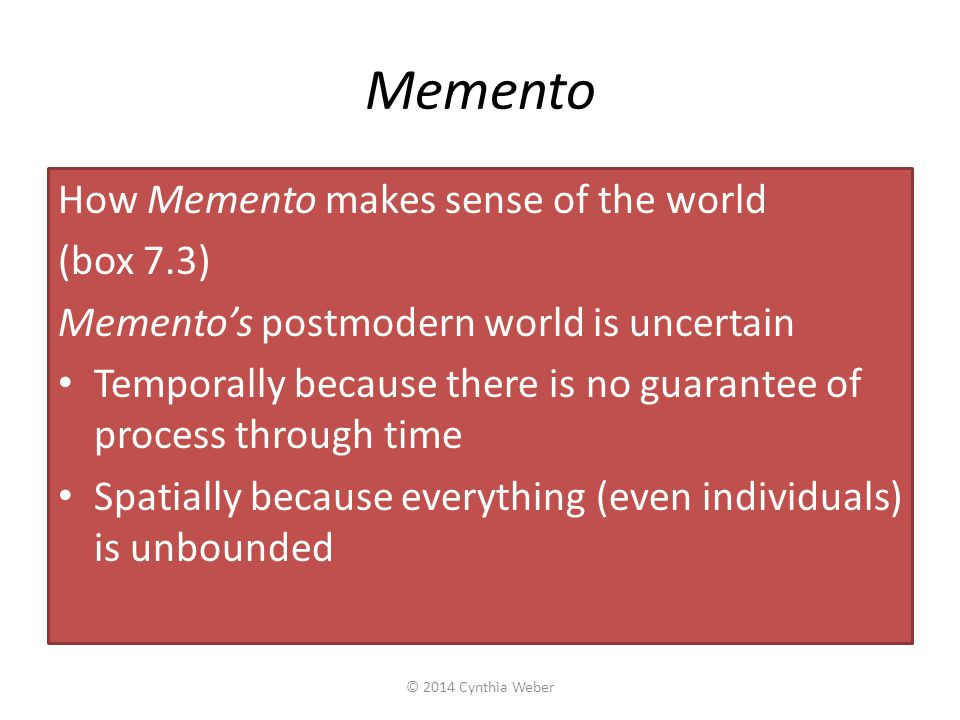 Memento How Memento makes sense of the world (box 7.3)