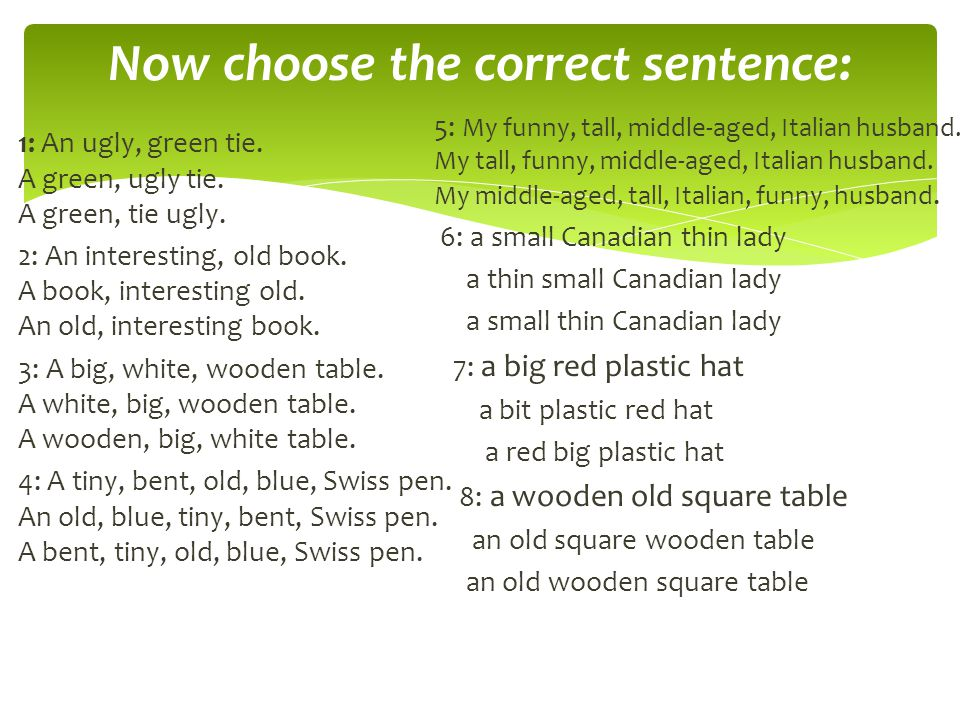 Now choose the correct sentence: