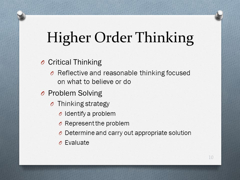 Higher Order Thinking Critical Thinking Problem Solving