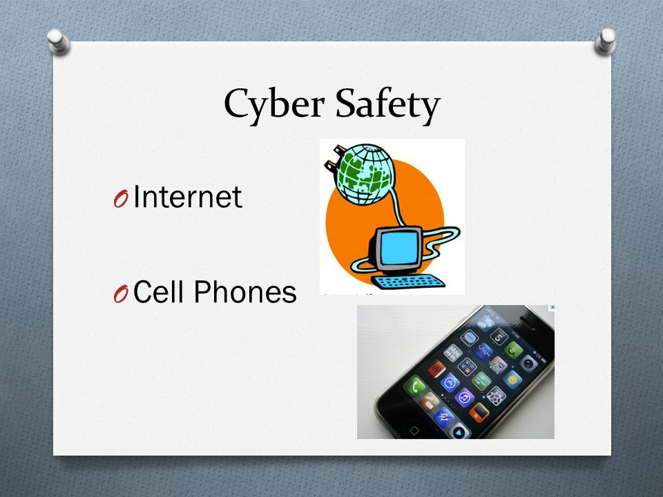 Cyber Safety Internet Cell Phones