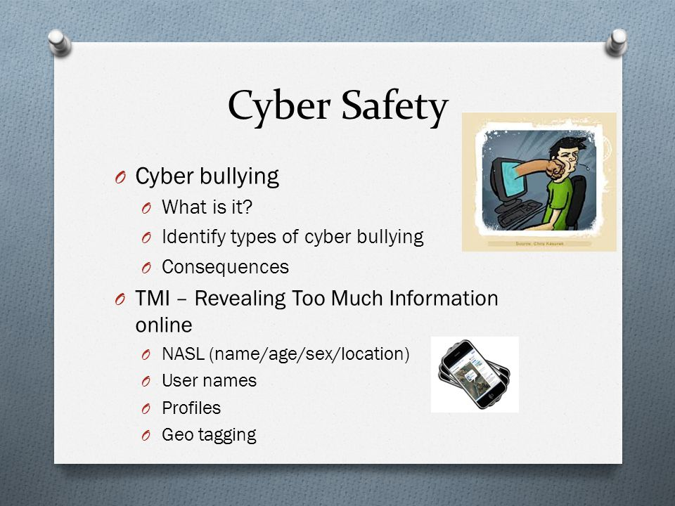 Cyber Safety Cyber bullying