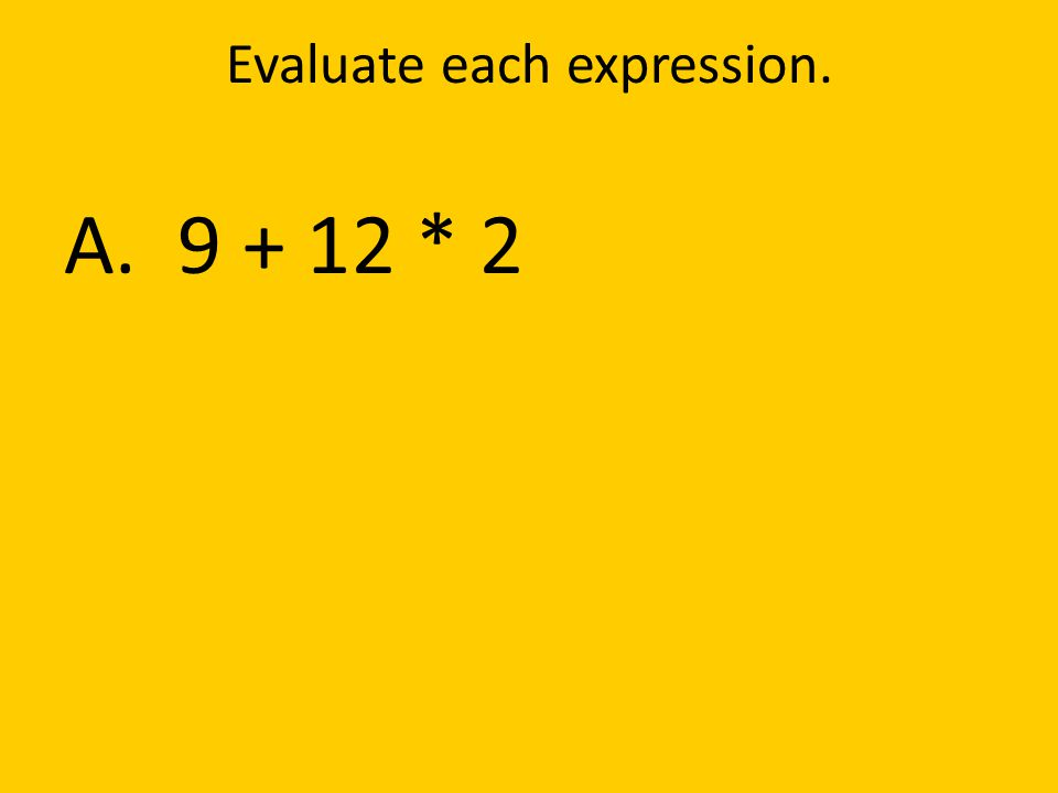 Evaluate each expression.