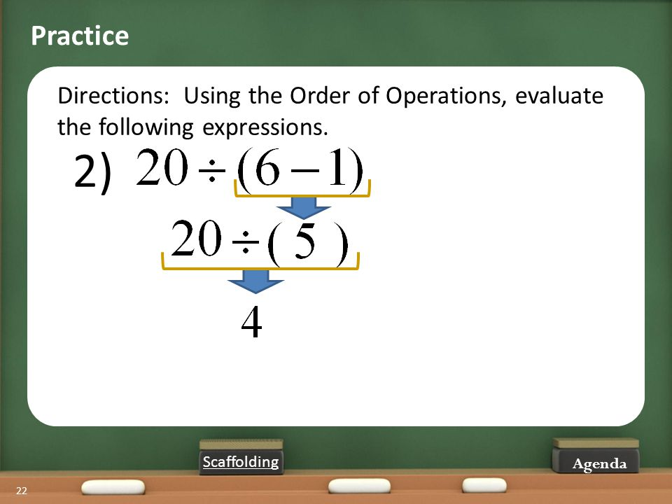 Practice Directions: Using the Order of Operations, evaluate the following expressions. 2) (Time on this slide - 9 min) Time passed 59 min.