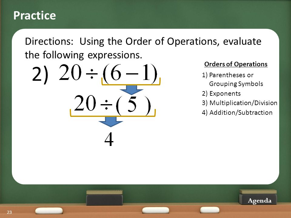 Practice Directions: Using the Order of Operations, evaluate the following expressions. 2) 2) Exponents.