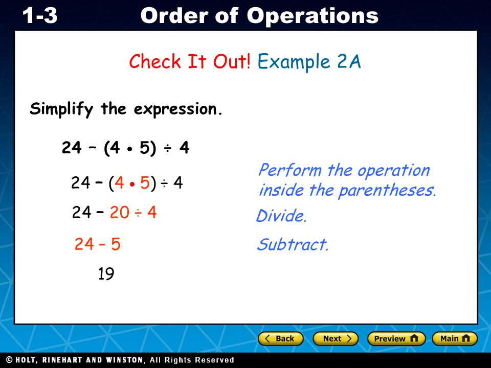 Check It Out! Example 2A Simplify the expression. 24 – (4  5) ÷ 4
