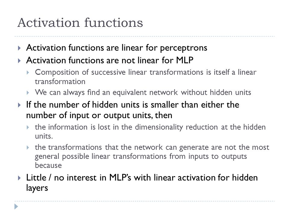 Activation functions Activation functions are linear for perceptrons