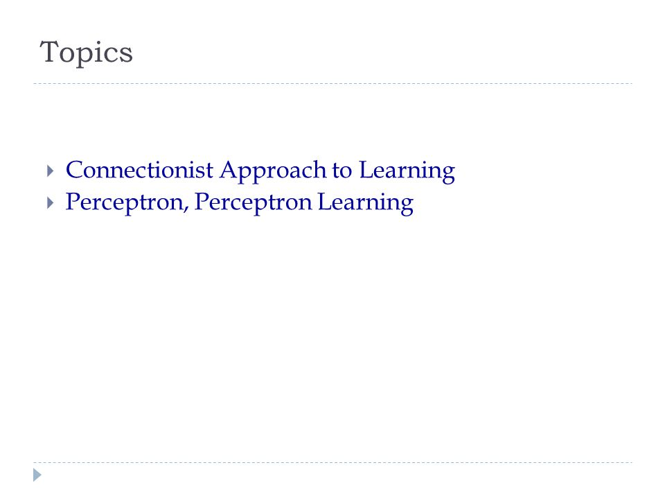 Topics Connectionist Approach to Learning