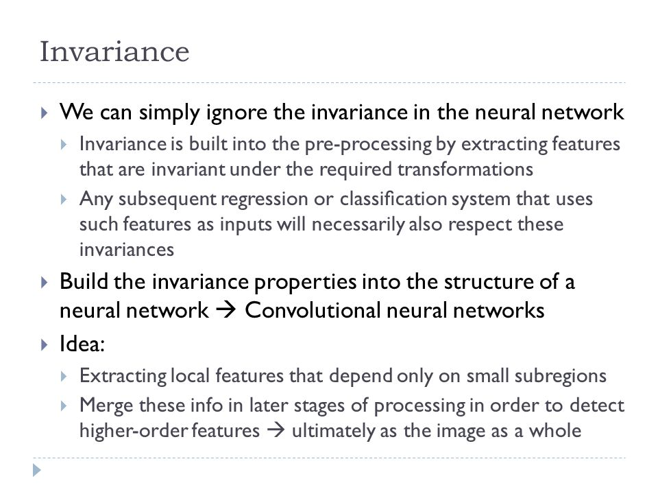 Invariance We can simply ignore the invariance in the neural network