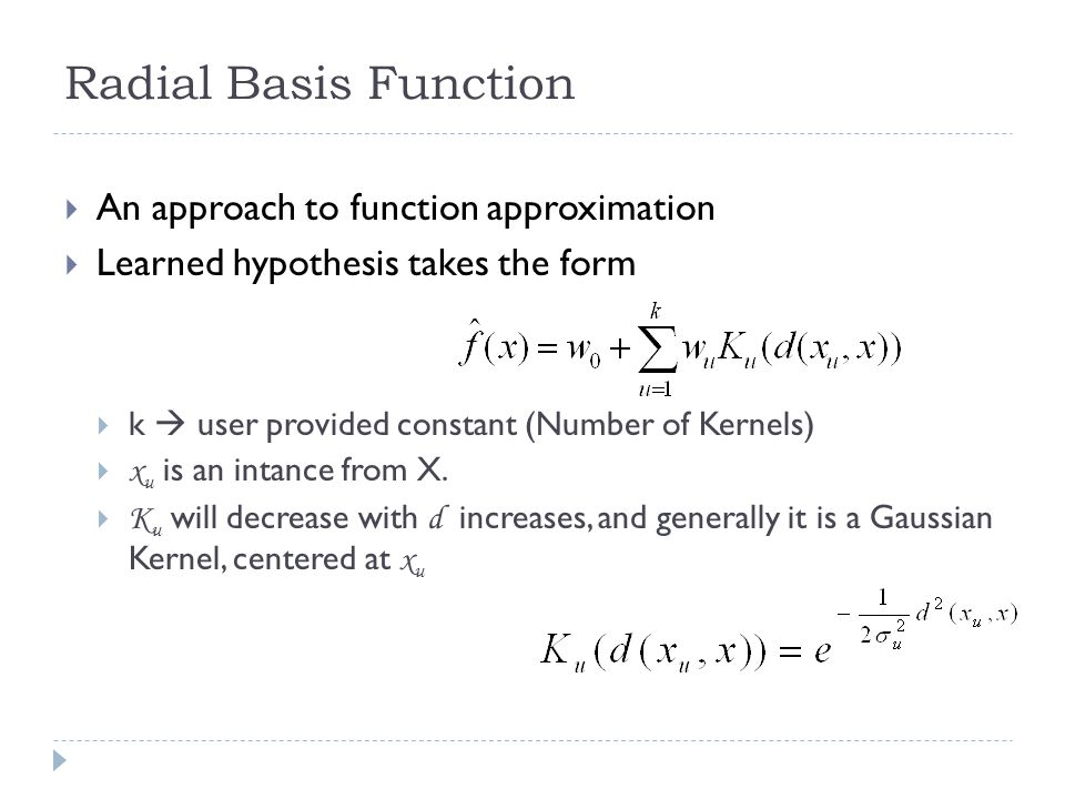 Radial Basis Function An approach to function approximation