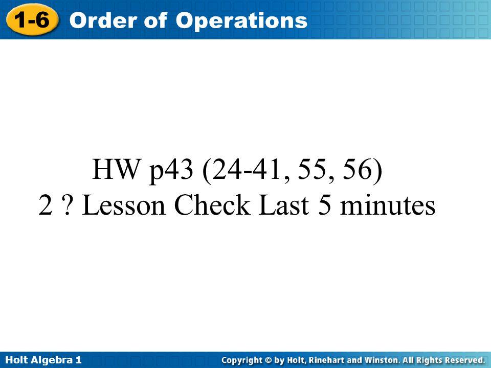 HW p43 (24-41, 55, 56) 2 Lesson Check Last 5 minutes