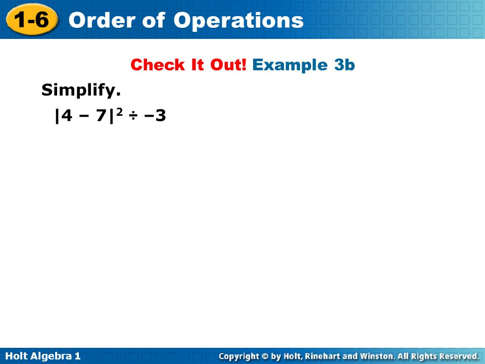 Check It Out! Example 3b Simplify. |4 – 7|2 ÷ –3