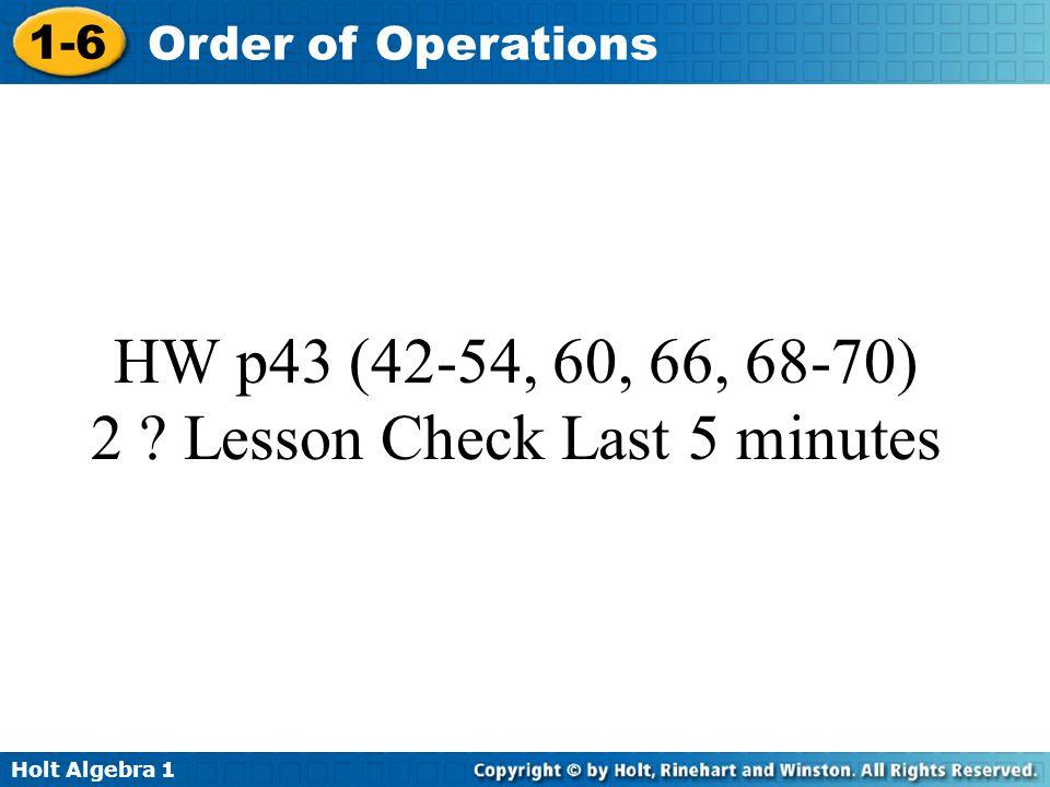 HW p43 (42-54, 60, 66, 68-70) 2 Lesson Check Last 5 minutes