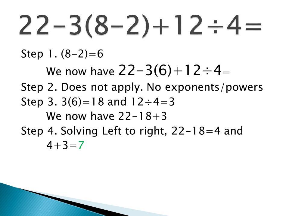 22-3(8-2)+12÷4=