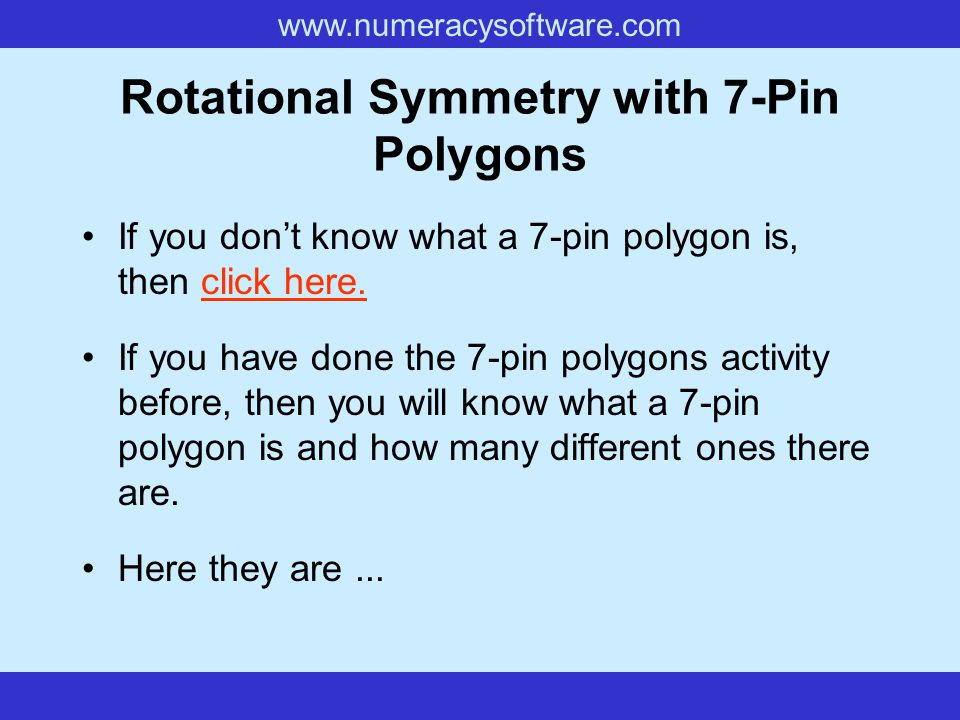 Rotational Symmetry with 7-Pin Polygons