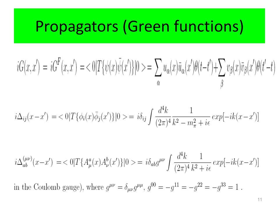 Propagators (Green functions)