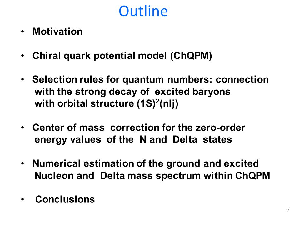 Outline Motivation Chiral quark potential model (ChQPM)