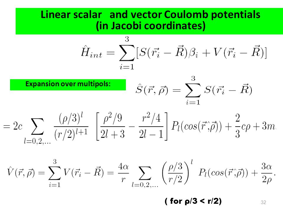 Linear scalar and vector Coulomb potentials (in Jacobi coordinates)
