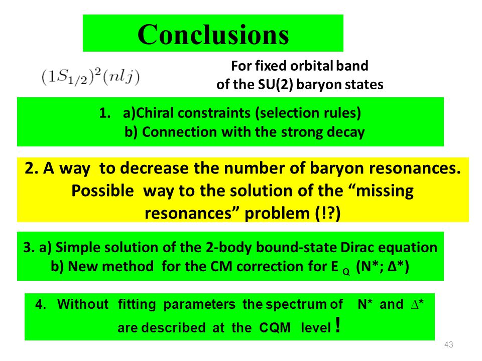 Conclusions For fixed orbital band. of the SU(2) baryon states. a)Chiral constraints (selection rules)