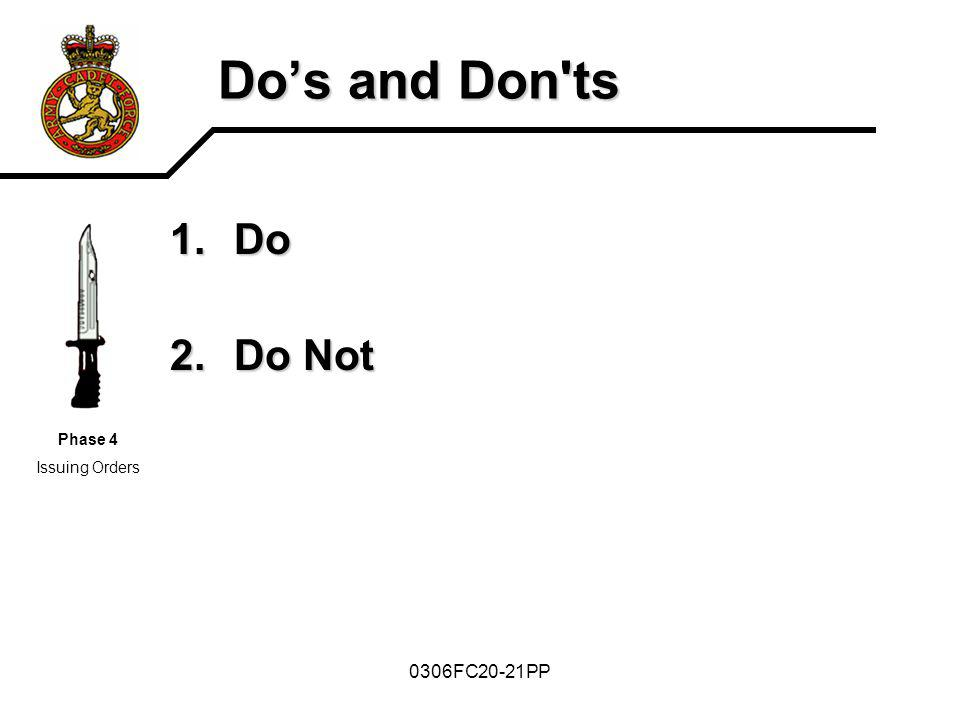 Do's and Don ts Do Do Not Phase 4 Issuing Orders 0306FC20-21PP