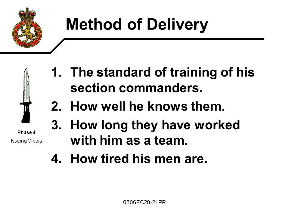 Method of Delivery The standard of training of his section commanders.