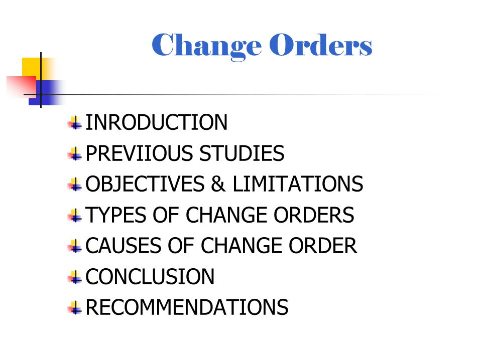 Change Orders INRODUCTION PREVIIOUS STUDIES OBJECTIVES & LIMITATIONS