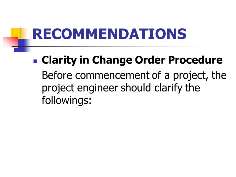 RECOMMENDATIONS Clarity in Change Order Procedure