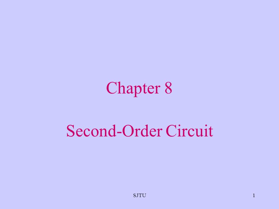 Chapter 8 Second-Order Circuit SJTU