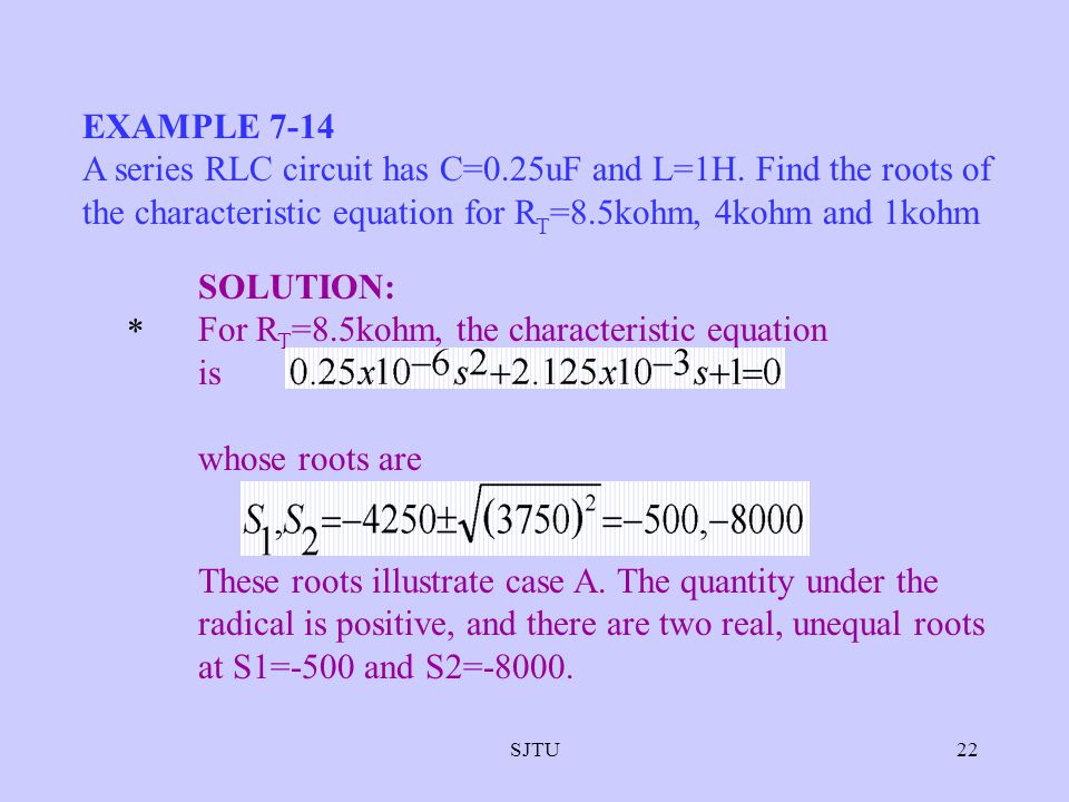 For RT=8.5kohm, the characteristic equation is whose roots are *