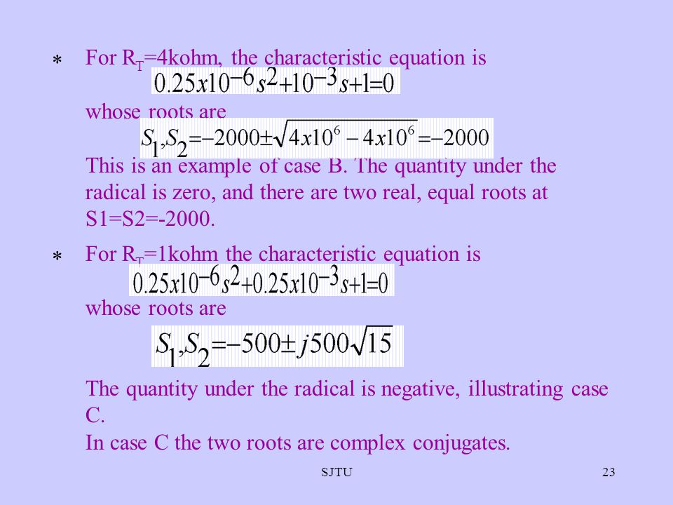 For RT=4kohm, the characteristic equation is whose roots are