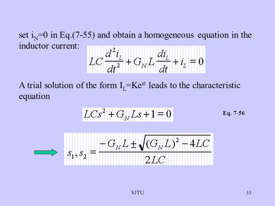 set iN=0 in Eq.(7-55) and obtain a homogeneous equation in the inductor current: