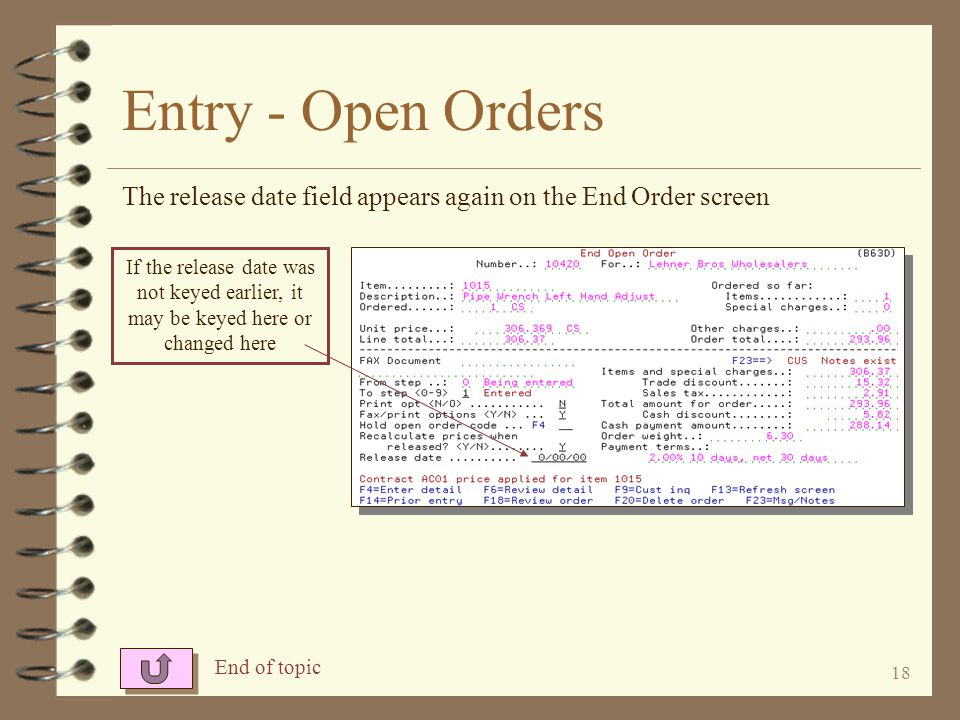 Entry - Open Orders The release date field appears again on the End Order screen.