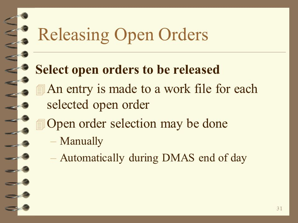 Releasing Open Orders Select open orders to be released