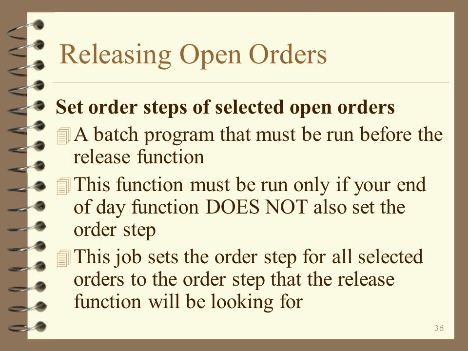 Releasing Open Orders Set order steps of selected open orders