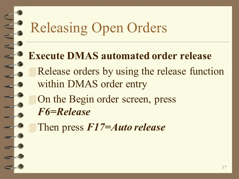 Releasing Open Orders Execute DMAS automated order release