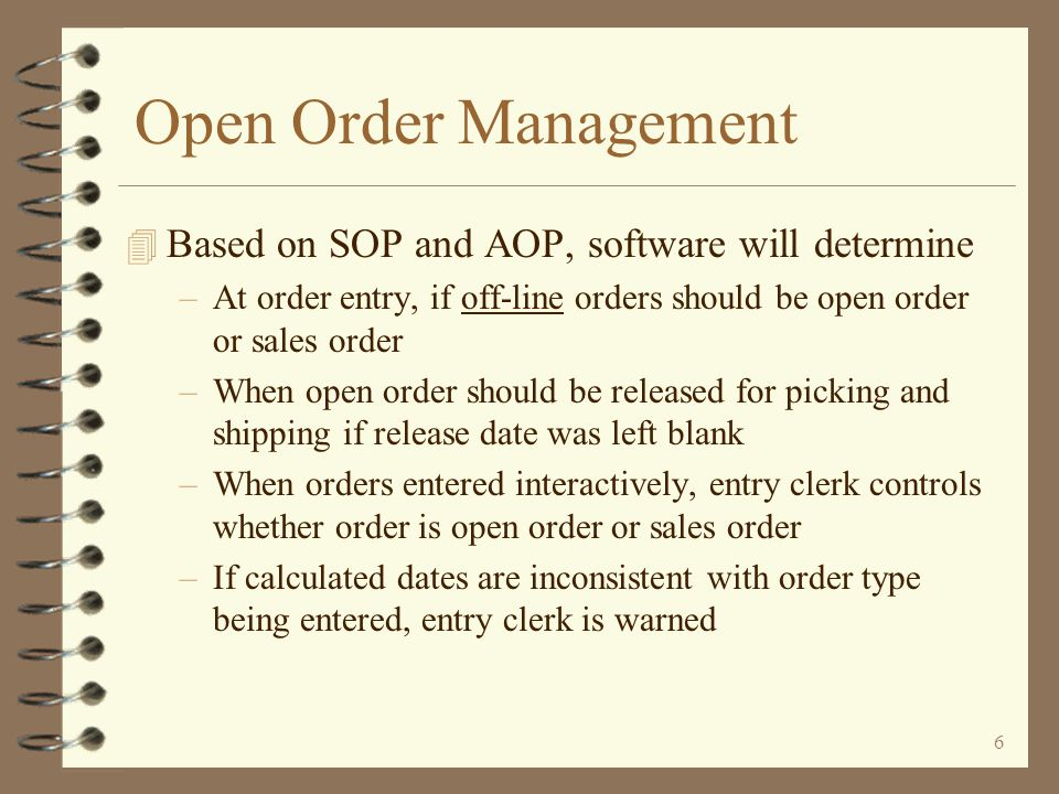 Open Order Management Based on SOP and AOP, software will determine
