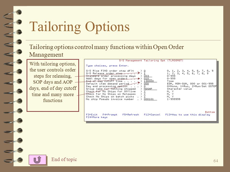 Tailoring Options Tailoring options control many functions within Open Order Management.
