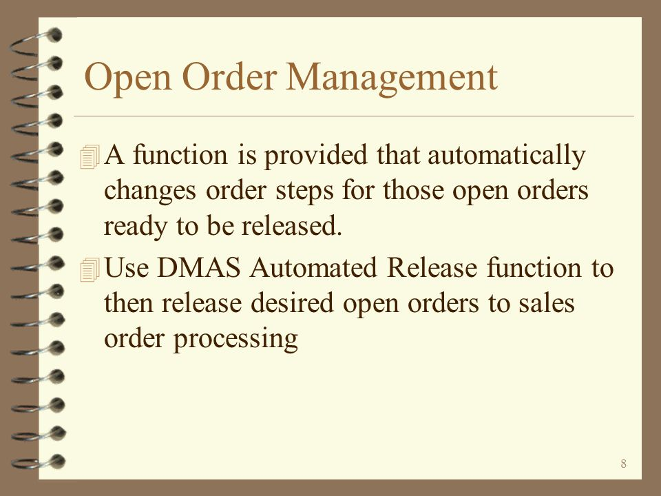 Open Order Management A function is provided that automatically changes order steps for those open orders ready to be released.