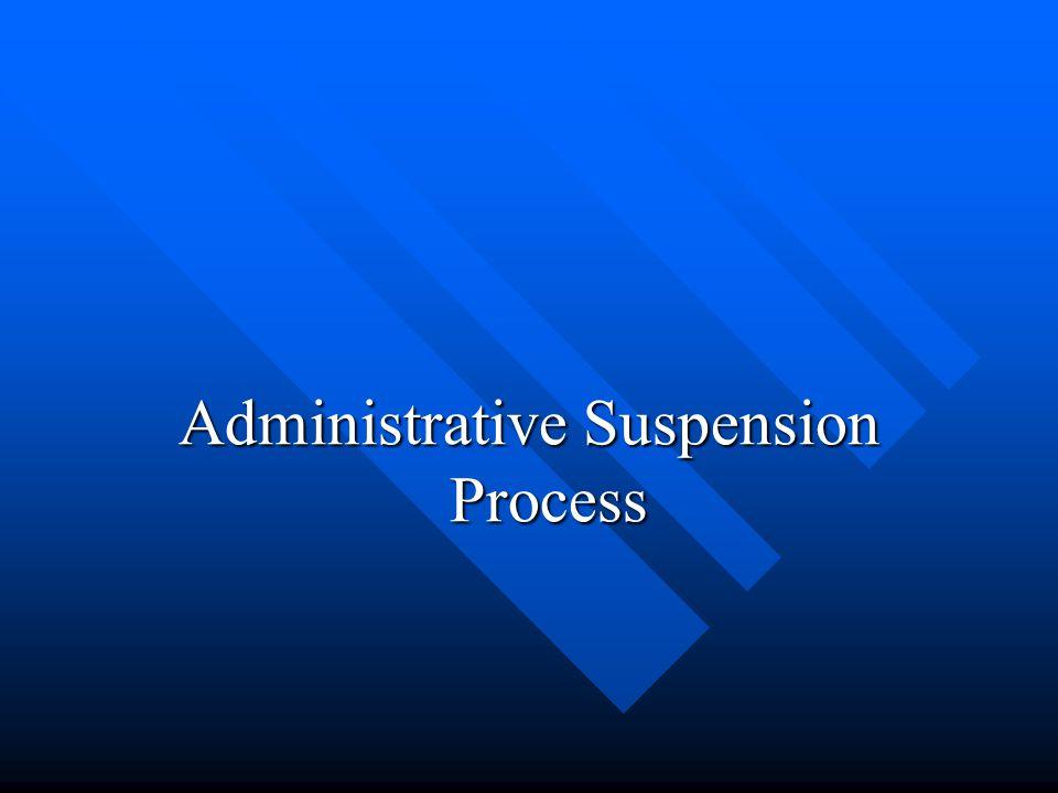 Administrative Suspension Process