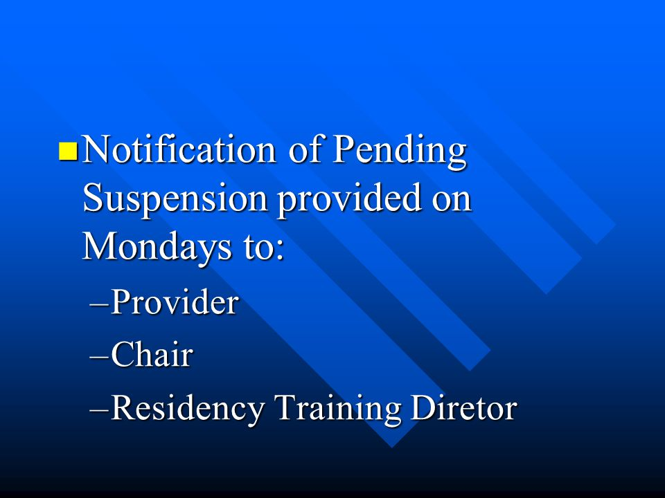 Notification of Pending Suspension provided on Mondays to: