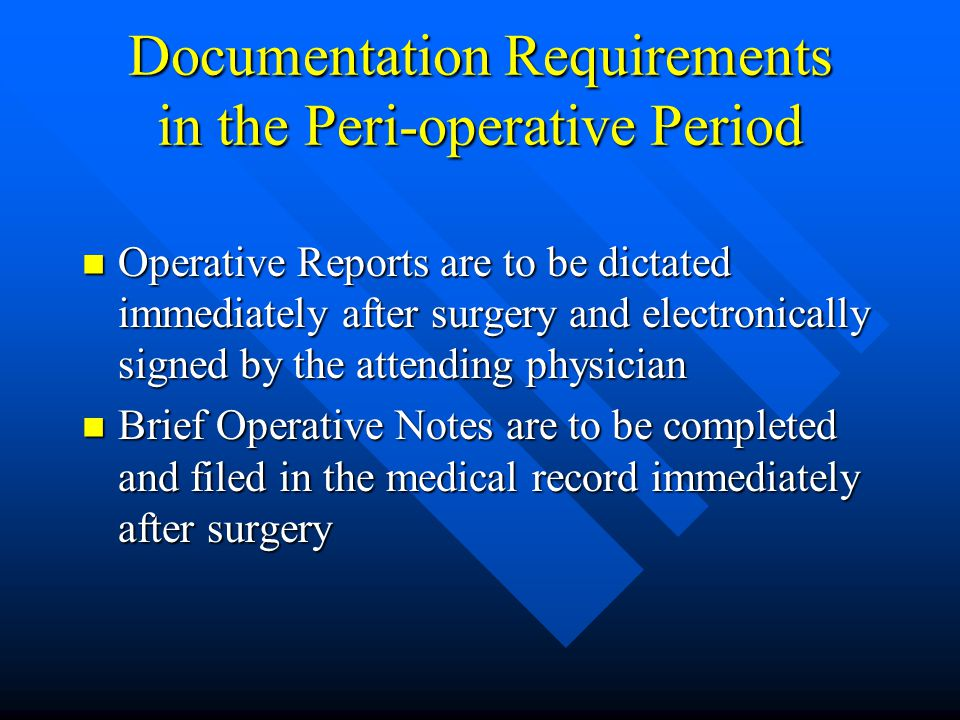 Documentation Requirements in the Peri-operative Period