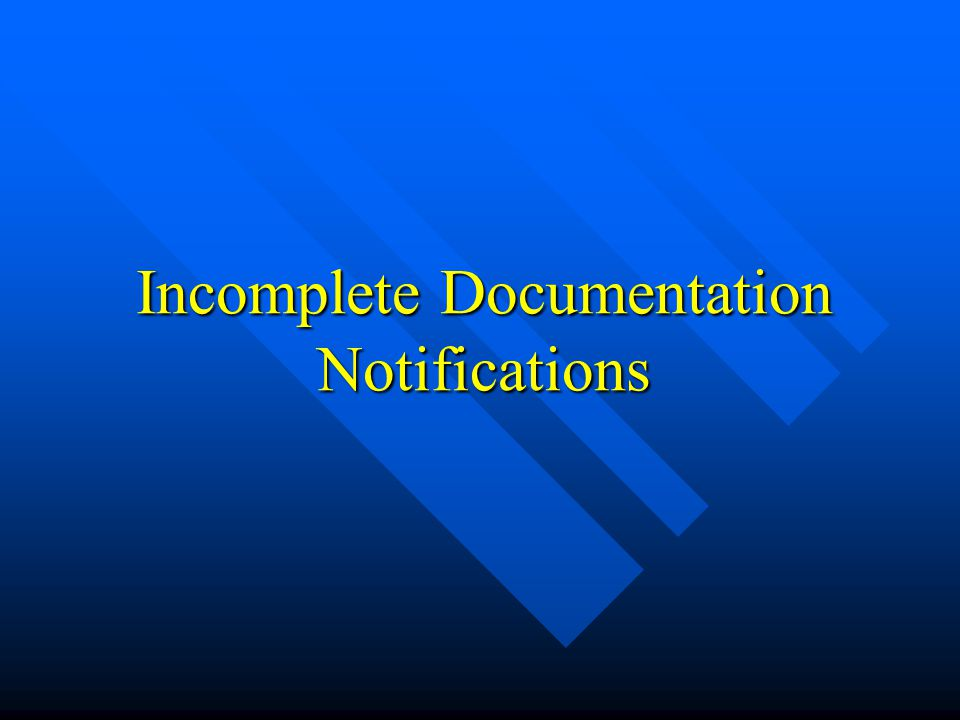 Incomplete Documentation Notifications