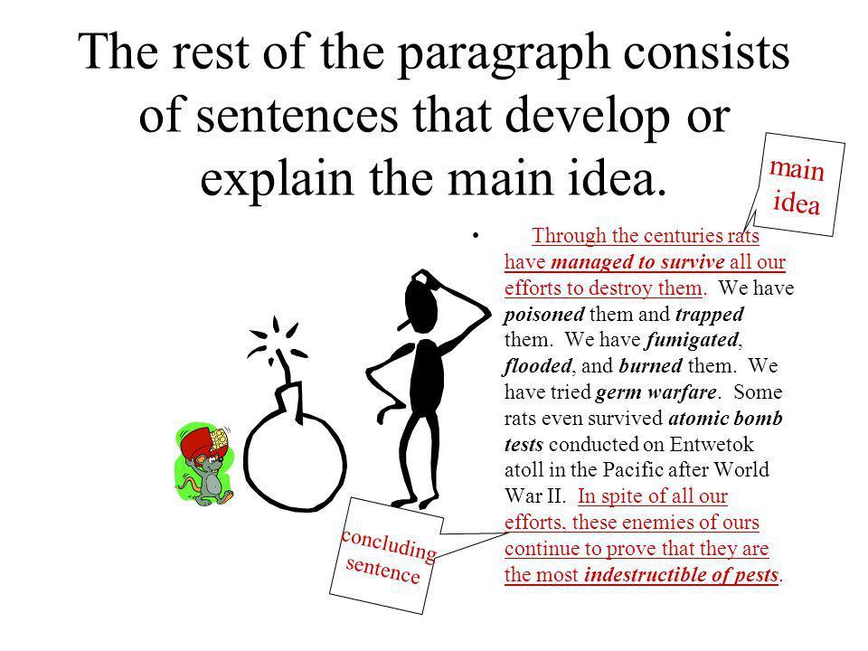 The rest of the paragraph consists of sentences that develop or explain the main idea.