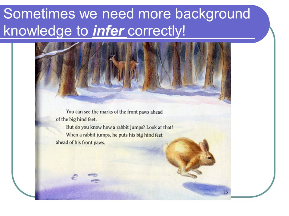 Sometimes we need more background knowledge to infer correctly!