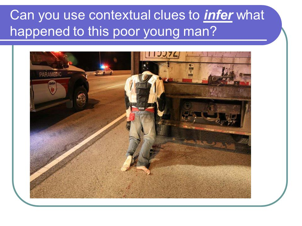 Can you use contextual clues to infer what happened to this poor young man