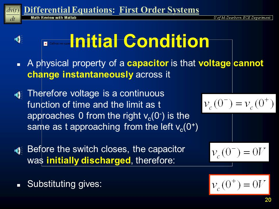 Initial Condition A physical property of a capacitor is that voltage cannot change instantaneously across it.