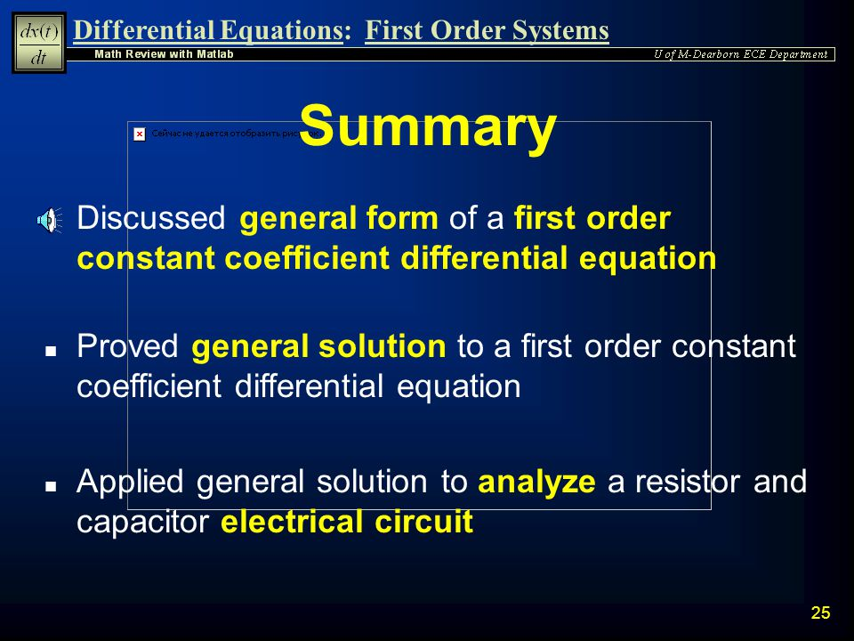 Summary Discussed general form of a first order constant coefficient differential equation.
