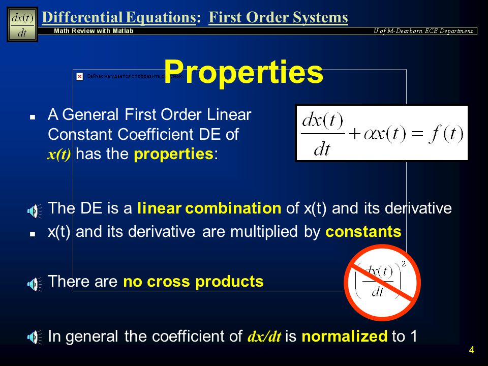 Properties A General First Order Linear Constant Coefficient DE of x(t) has the properties: